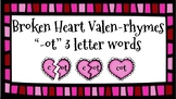 Broken Heart Valentine Valen-Rhymes Phonics Blends -OT 3 Letter Words