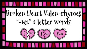 Broken Heart Valentine Valen-Rhymes Phonics Blends -UN 3 Letter Words