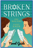 Broken Strings by Walters & Kacer- Novel Guide - Distance Learning