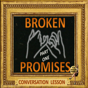 Broken promises -  part one  - ESL adult and kids conversation