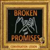 Broken promises -  part one  - ESL adult  conversation