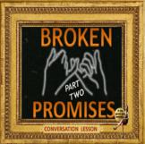 Broken promises – part two ESL adult conversation