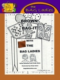 """Brown Bag-It"" By The Bag Ladies!!!"