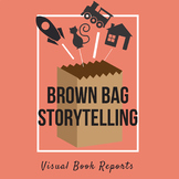 Brown Bag Storytelling  -  Better Book Reports