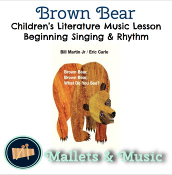 Brown Bear, Brown Bear: A Lesson for Beginning Singing & Rhythms