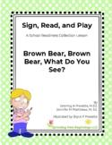 Brown Bear, Brown Bear - A Sign, Read & Play ASL Lesson Plan