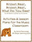 Brown Bear Brown Bear Activities and Lesson Plans for the Music Classroom