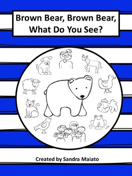 Brown Bear Brown Bear, What Do You See