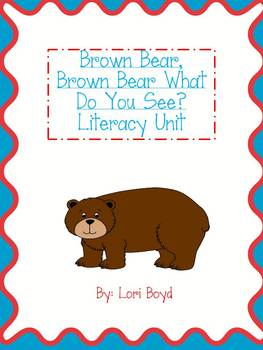 Brown Bear, Brown Bear What Do You See? Literacy and Math Unit