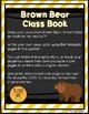 Brown Bear, Brown Bear What Do You See? (Write an Original Class Story)