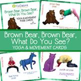 Brown Bear, Brown Bear,...: Yoga & Movement Pose Cards and