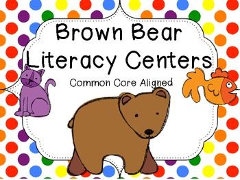 Brown Bear Literacy Pack Common Core Aligned (9 centers)