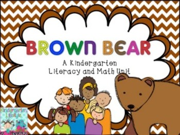 Brown Bear: Literacy and Math Unit for Kinder