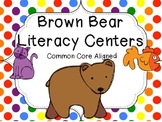 Brown Bear Math & Literacy Pack Common Core (19+centers)