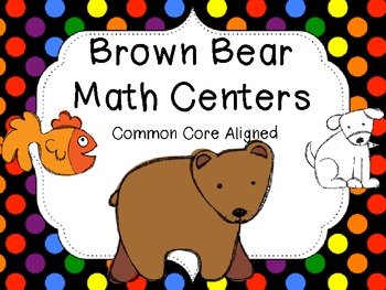 Brown Bear Math Pack  Common Core Activities (10 centers)