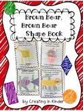 Brown Bear Shape Book/ Shapes All Around