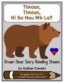 Brown Bear Story Retelling Sheets: Timoun, Timoun? (Haitian Creole) (Haiti) (bw)