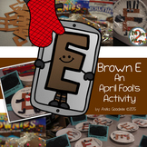 Brown E's An April Fool's Activity