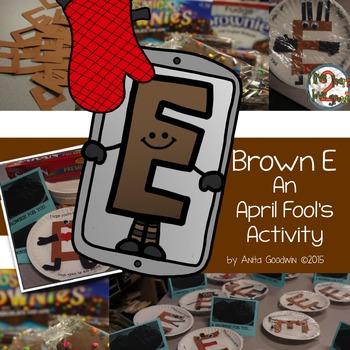 Brown E's An April Fool's Activity