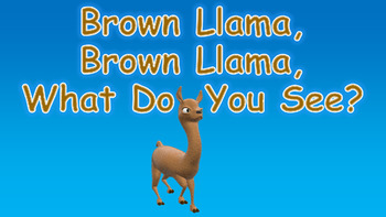 Brown Llama, Brown Llama, What Do You See PowerPoint Show + PDF Stories