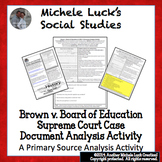 Brown v Board of Education Supreme Court Case Document Analysis Activity