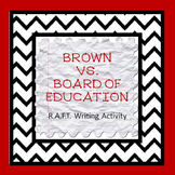 Brown vs. Board of Education R.A.F.T. Writing Activity