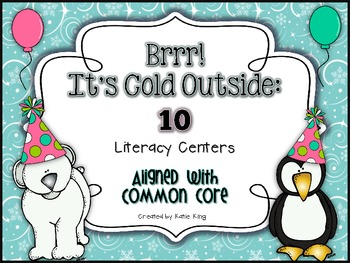 Brrr It's Cold Outside: 10 Common Core Aligned Literacy Centers