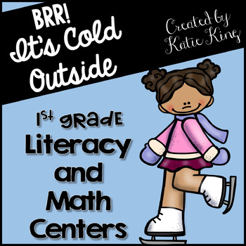 Brrr It's Cold Outside: 10 Common Core Math AND 10 Literacy Centers