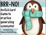 Brr-No! {An ELA Synonym Card Game}