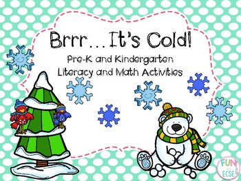 Brrr...It's Cold Pre-K and Kindergarten Literacy and Math Activities