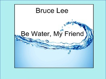 "Bruce Lee ""Be Water, My Friend"""