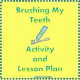 Brushing My Teeth--Activity and Lesson Plan