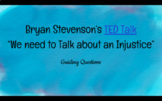 """Bryan Stevenson's TED Talk """"We need to Talk about an Injus"""
