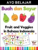 Buah dan Sayur | Fruits and Veggies in Bahasa Indonesia/In