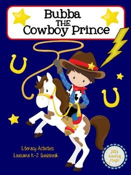 Bubba the Cowboy Prince Literacy Activities for Louisiana K-2 Guidebook