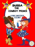 Bubba the Cowboy Prince Reading Comprehension Assessment