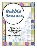 Bubble Bonanza: Science, Literacy, Art and Movement Centers