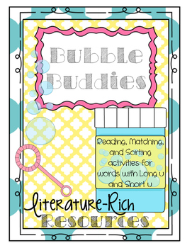 Bubble Buddies: Literature-Rich Resources to Review Short & Long U Vowel Sounds