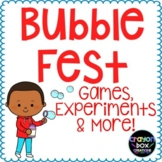 Bubble Fest - STEM Activities, Experiments & More!