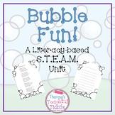 Bubble Fun! A Literacy-based S.T.E.A.M. Unit