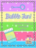 Bubble Fun, End of the Year Fun Activity/Experiment