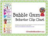 Bubble Gum Behavior Clip Chart