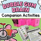 Bubble Gum Brain Companion