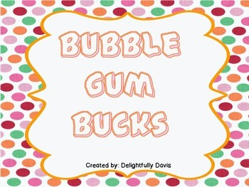 Bubble Gum Bucks- Classroom Management for Everyone!