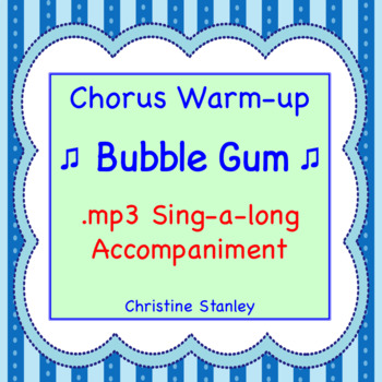 Bubble Gum Chorus Warm-up ♫ .mp3 Sing-a-Long