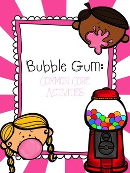 Bubble Gum! Common Core Activities