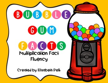 Bubble Gum Facts: Multiplication Fluency