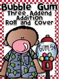 Bubble Gum Roll and Cover Three Addend Addition Center Activity