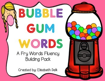 Bubble Gum Words {A Fry Words Fluency Building Pack}