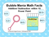 Bubble Mania Addition/Subtraction within 10 Power Point